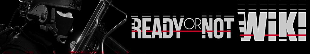 Ready or Not 日本語攻略 Wiki