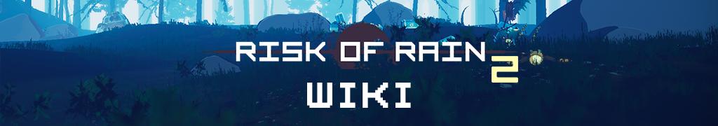 Risk of Rain 2 日本語攻略 Wiki